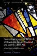 Contrasting Images of the Book of Revelation in Late Medieval and Early Modern Art: A Case Study in Visual Exegesis