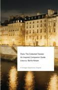 Paris: The Collected Traveler: An Inspired Companion Guide
