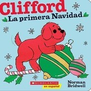 Clifford: La Primera Navidad: (Spanish Language Edition of Clifford's First Christmas)