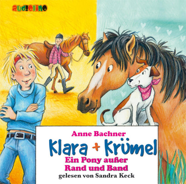 Klara + Krümel: Ein Pony und zwei kleine Wunder...