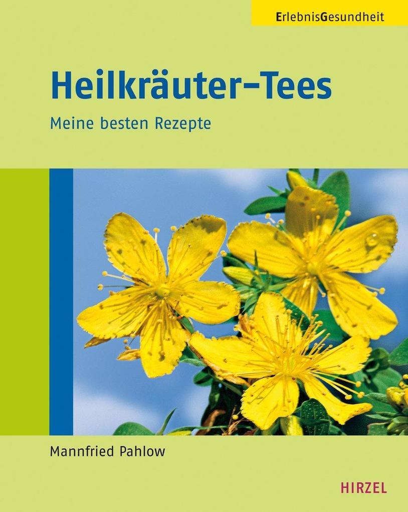 Heilkräuter-Tees als Buch von Mannfried Pahlow