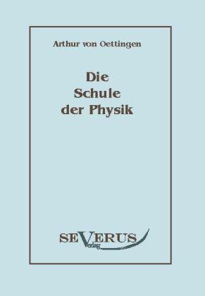 Die Schule der Physik als Buch von Arthur von O...
