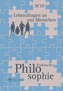 Lebensfragen an uns Menschen - Praktische Philosophie Klassen 9/10. Lehrbuch. Landesausgabe Nordrhein-Westfalen
