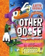 Other Goose: Re-Nurseried, Re-Rhymed, Re-Mothered, and Re-Goosed...