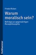 Warum moralisch sein?