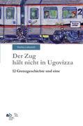Der Zug hält nicht in Ugovizza