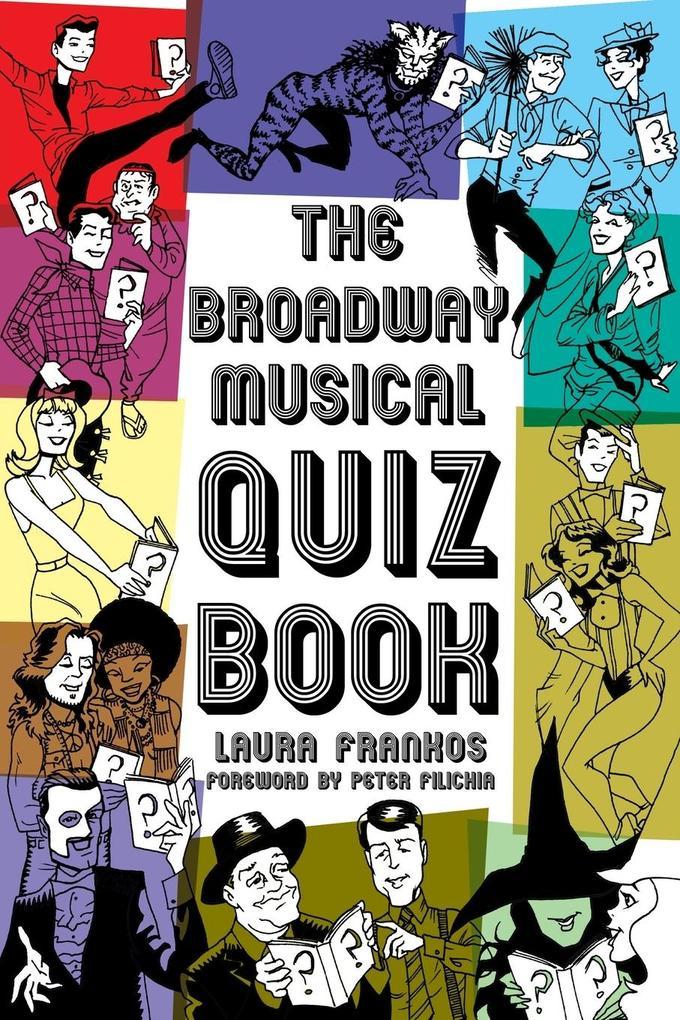 The Broadway Musical Quiz Book als Taschenbuch ...