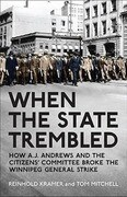 When the State Trembled: How A.J. Andrews and the Citizens' Committee Broke the Winnipeg General Strike