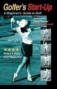 Golfer's Start-Up: A Beginner's Guide to Golf