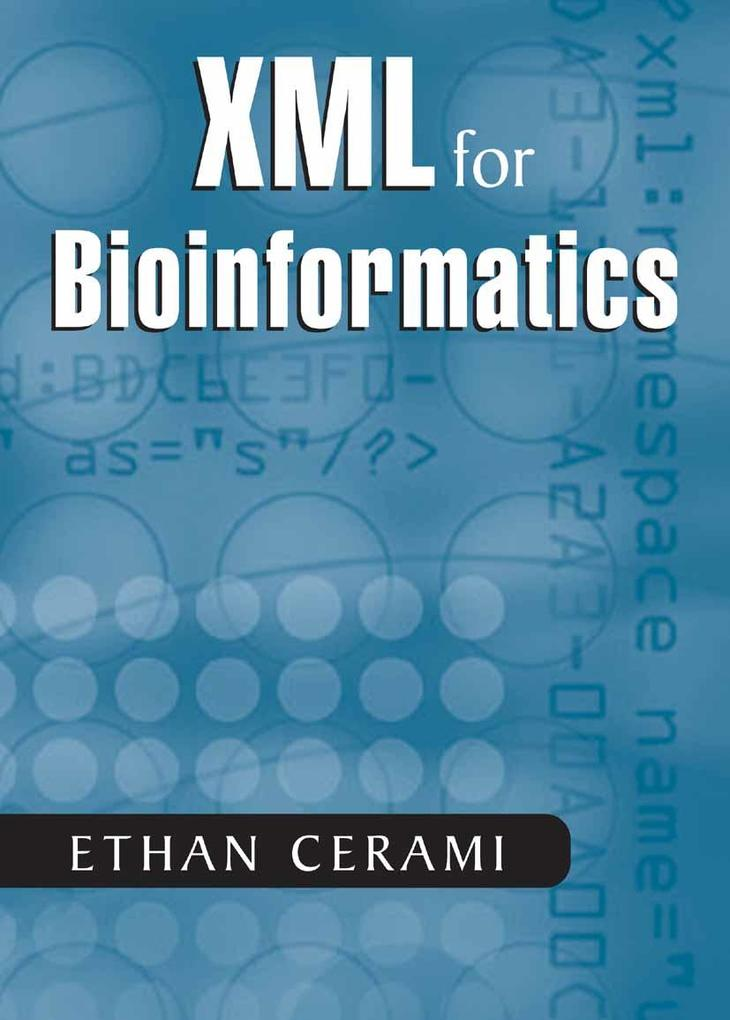 XML for Bioinformatics als eBook Download von E...