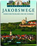 Jakobswege durch Deutschland und die Schweiz