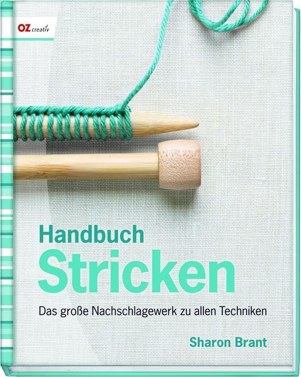 Handbuch Stricken als Buch von Sharon Brant