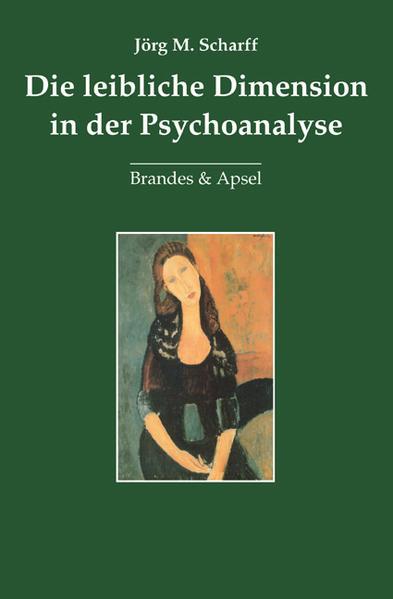Die leibliche Dimension in der Psychoanalyse al...