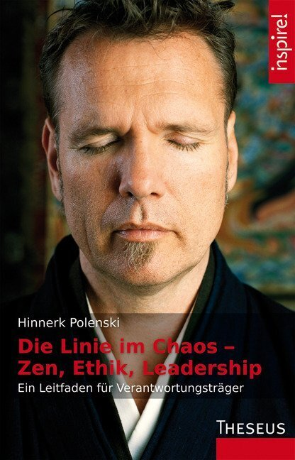 Die Linie im Chaos - Zen, Ethik, Leadership als Buch (gebunden)
