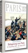 Die Belagerung von Paris vom 19. September 1870 bis zum 28. Januar 1871