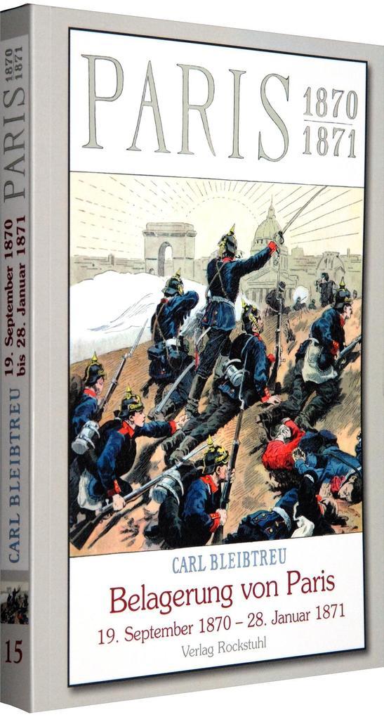 Die Belagerung von Paris vom 19. September 1870...