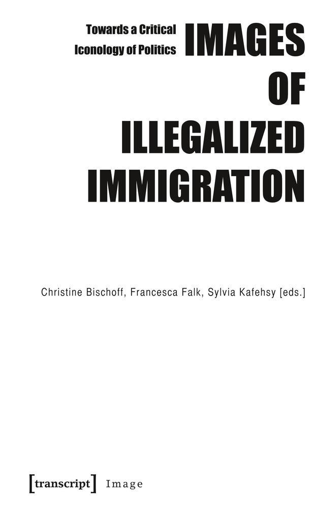 Images of Illegalized Immigration als Buch von