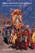 Religious Revival in the Tibetan Borderlands