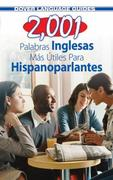 2,001 Palabras Inglesas Mas Utiles Para Hispanoparlantes = 2,001 Most Useful English Words for Spanish Speekers