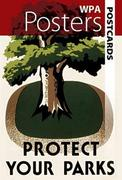 WPA Posters Postcards: Protect Your Parks