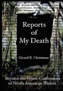 Reports of My Death: Beyond-The-Grave Confessions of North American Writers