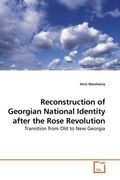Reconstruction of Georgian National Identity after the Rose Revolution