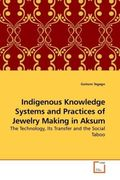 Indigenous Knowledge Systems and Practices of Jewelry Making in Aksum