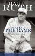 Playing the Game: My Early Years in Baseball