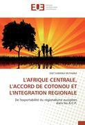 L'AFRIQUE CENTRALE, L'ACCORD DE COTONOU ET L'INTEGRATION REGIONALE