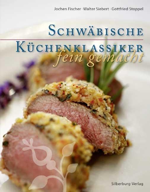 Schwäbische Küchenklassiker - fein gemacht als Buch