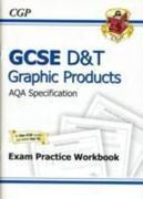 GCSE D&T Graphic Products AQA Exam Practice Workbook (A*-G Course)
