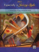 Especially in Jazzy Style, Bk 1: 11 Stylized Solos for Early Intermediate Pianists