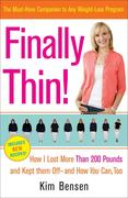 Finally Thin!: How I Lost Over 200 Pounds and Kept Them Off--And How You Can Too