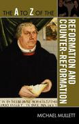The A to Z of the Reformation and Counter-Reformation