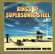 Rings of Supersonic Steel: Air Defenses of the United States Army 1950-1979: An Introductory History and Site Guide