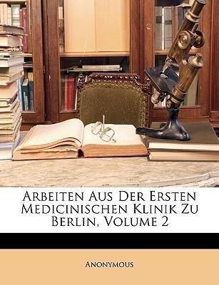 Arbeiten Aus Der Ersten Medicinischen Klinik Zu...