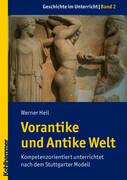 Geschichte im Unterricht 02 - Vorantike und Antike Welt
