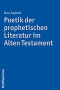 Poetik der prophetischen Literatur im Alten Testament