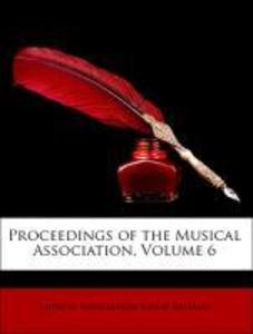 Proceedings of the Musical Association, Volume ...