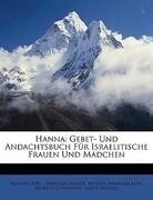 Hanna: Gebet- Und Andachtsbuch Für Israelitische Frauen Und Mädchen