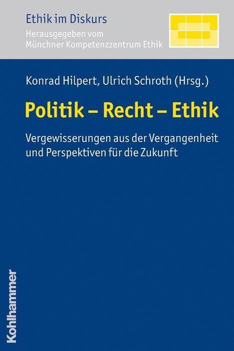 Politik - Recht - Ethik als Buch von