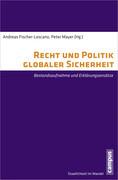 Recht und Politik globaler Sicherheit