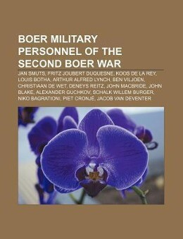 Boer military personnel of the Second Boer War ...