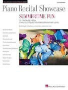Piano Recital Showcase: Summertime Fun: 12 Favorite Pieces Carefully Selected for Elementary Level