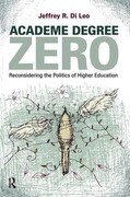 Academe Degree Zero: Reconsidering the Politics of Higher Education