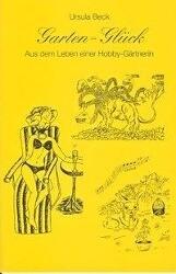 Garten-Glück als Buch von Ursula Beck
