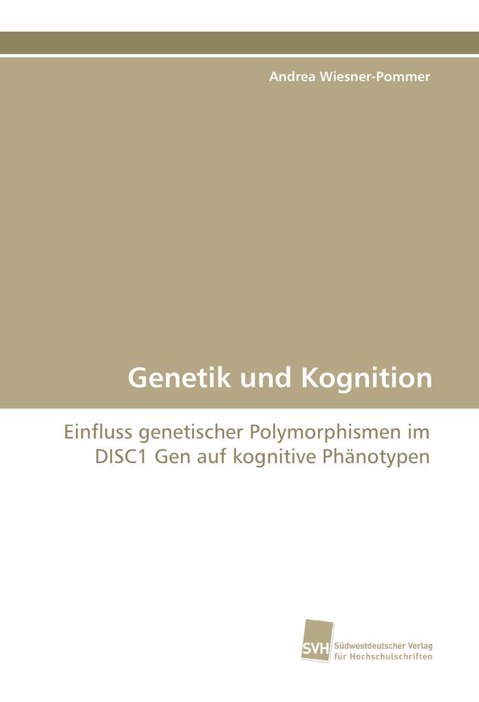 Genetik und Kognition als Buch von Andrea Wiesn...