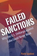 Failed Sanctions: Why the U.S. Embargo Against Cuba Could Never Work