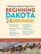 Beginning Dakota/Tokaheya Dakota Iapi Kin: 24 Language and Grammar Lessons with Glossaries