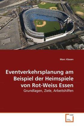 Eventverkehrsplanung am Beispiel der Heimspiele von Rot-Weiss Essen als Buch von Marc Klasen